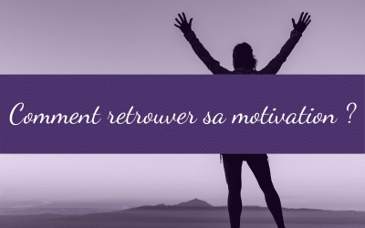Comment retrouver sa motivation ?